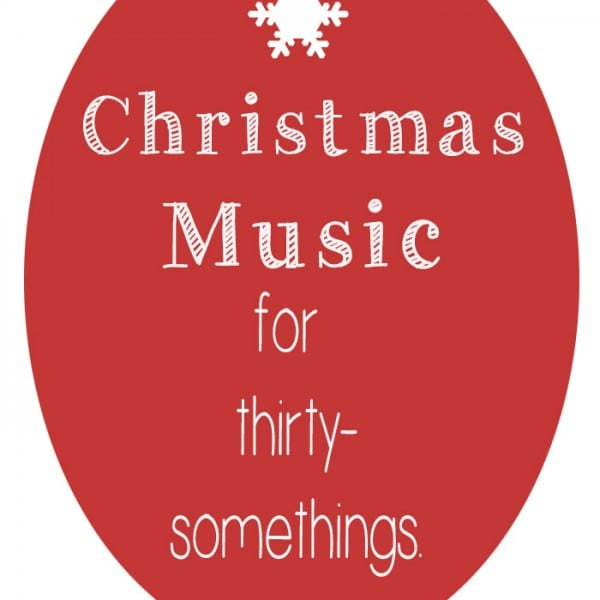 Christmas Music for Thirty-Somethings