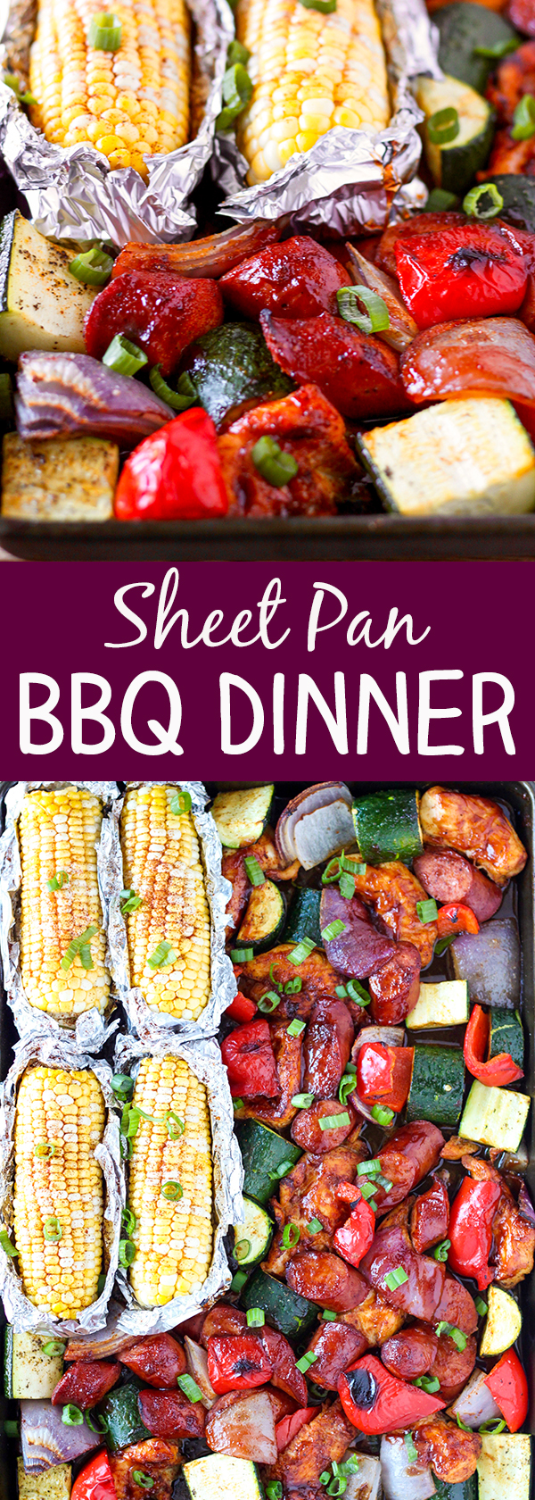 Sheet Pan BBQ Chicken Dinner - summer on a sheet pan!