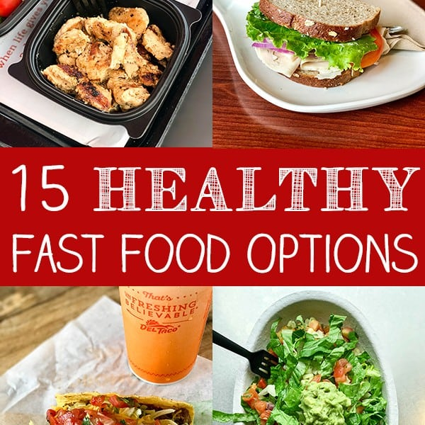 15 Healthy Fast Food Options