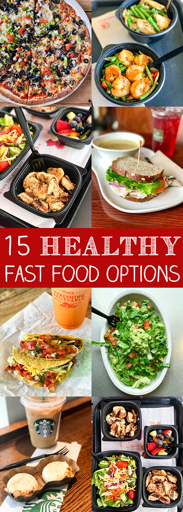 15 Healthy Fast Food Options for making better choices on the go!