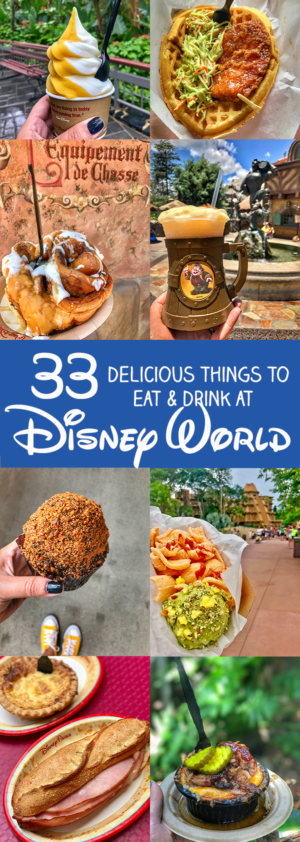 33 Delicious Things to Eat and Drink and Walt Disney World - What to Eat at Walt Disney World