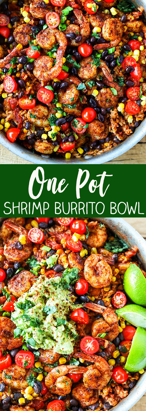 One Pot Shrimp Burrito Bowl - gluten-free and dairy-free. Easy family friendly one-pot dinner idea! Seasoned shrimp with a squeeze of fresh lime juice, tender black beans, sweet yellow corn, fire roasted tomatoes and homemade mexican rice, all in one pot!!