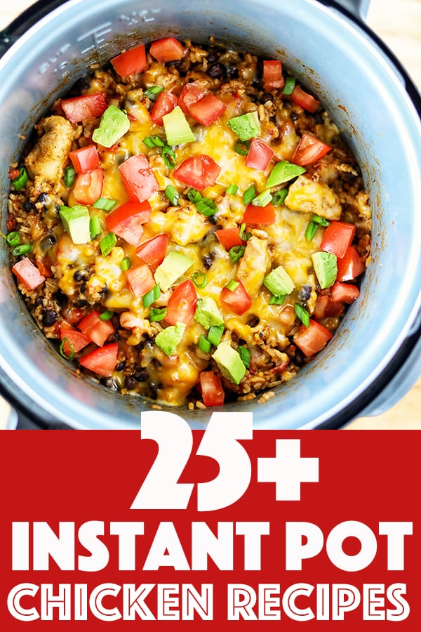 25+ Instant Pot Chicken Recipes - easy Instant Pot Recipes for the whole family!
