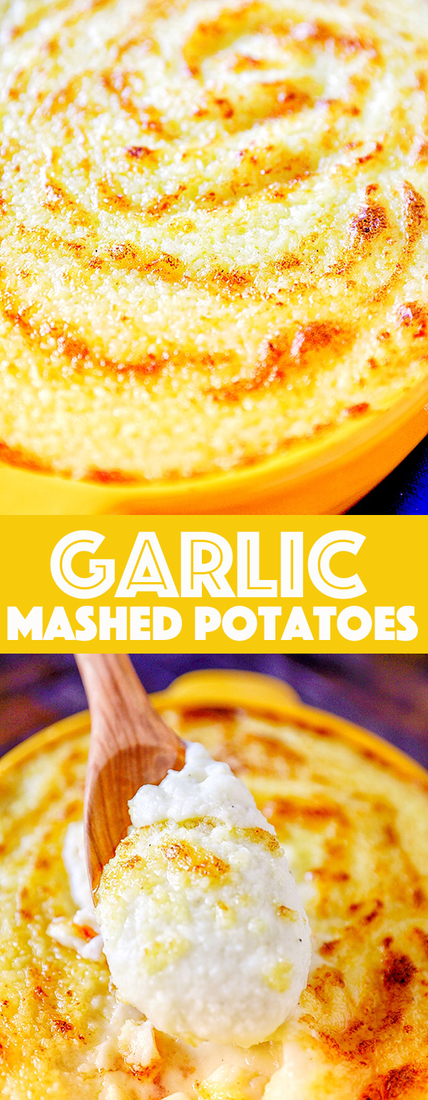 Garlic Mashed Potatoes - rich and creamy with a buttery toasted top!